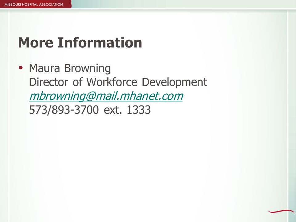 More Information  Maura Browning Director of Workforce Development 573/ ext.