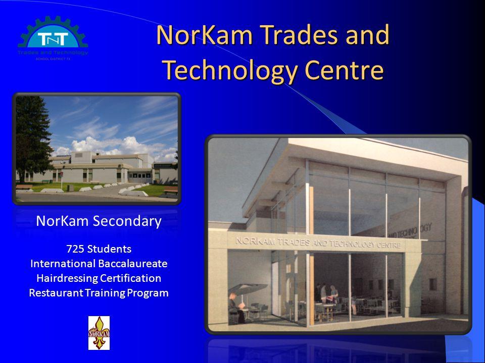 NorKam Trades and Technology Centre NorKam Secondary 725 Students International Baccalaureate Hairdressing Certification Restaurant Training Program