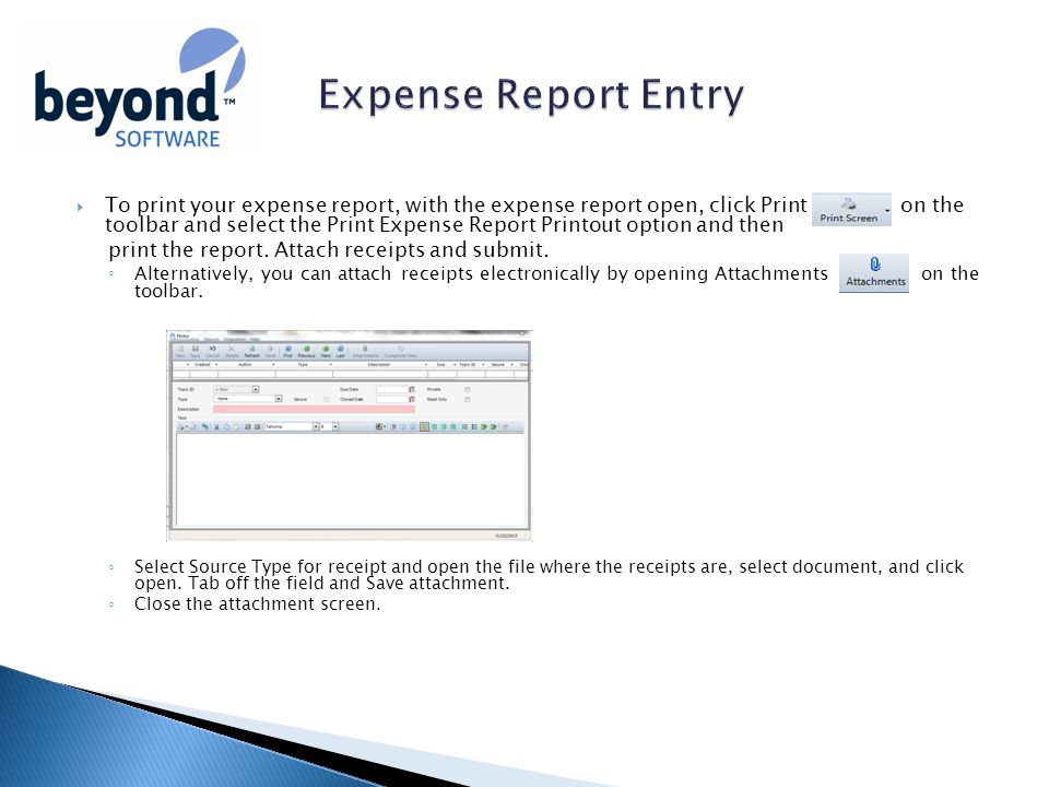  To print your expense report, with the expense report open, click Print on the toolbar and select the Print Expense Report Printout option and then print the report.