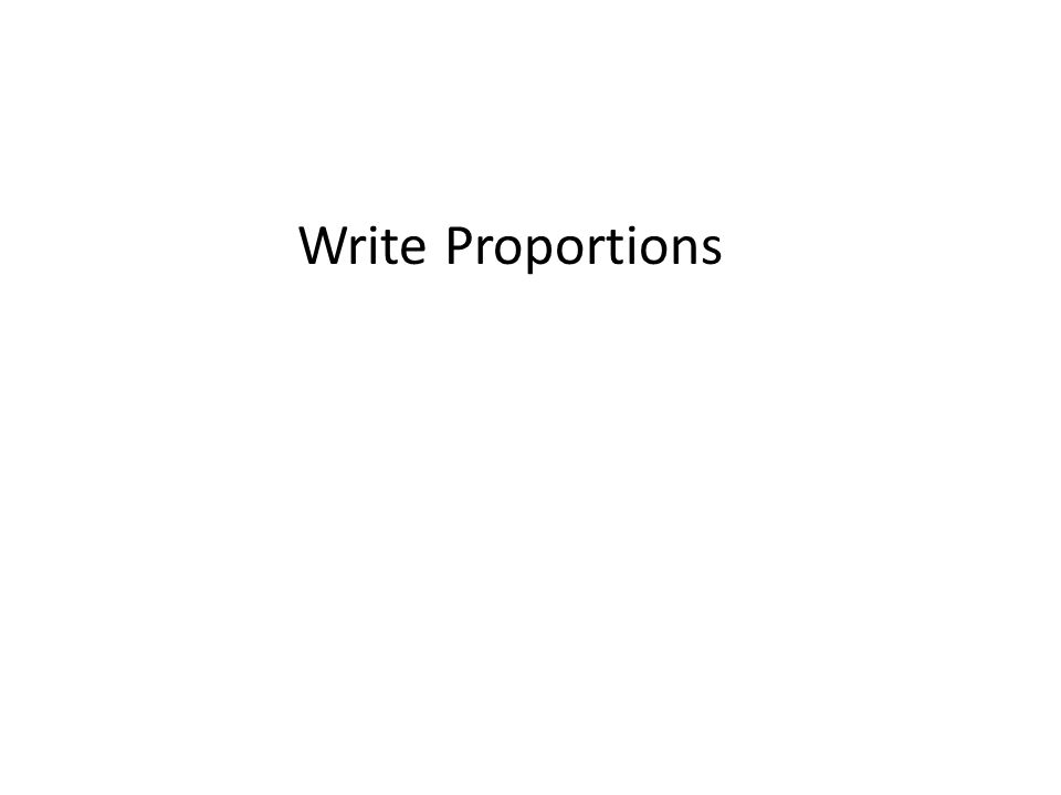 Write Proportions
