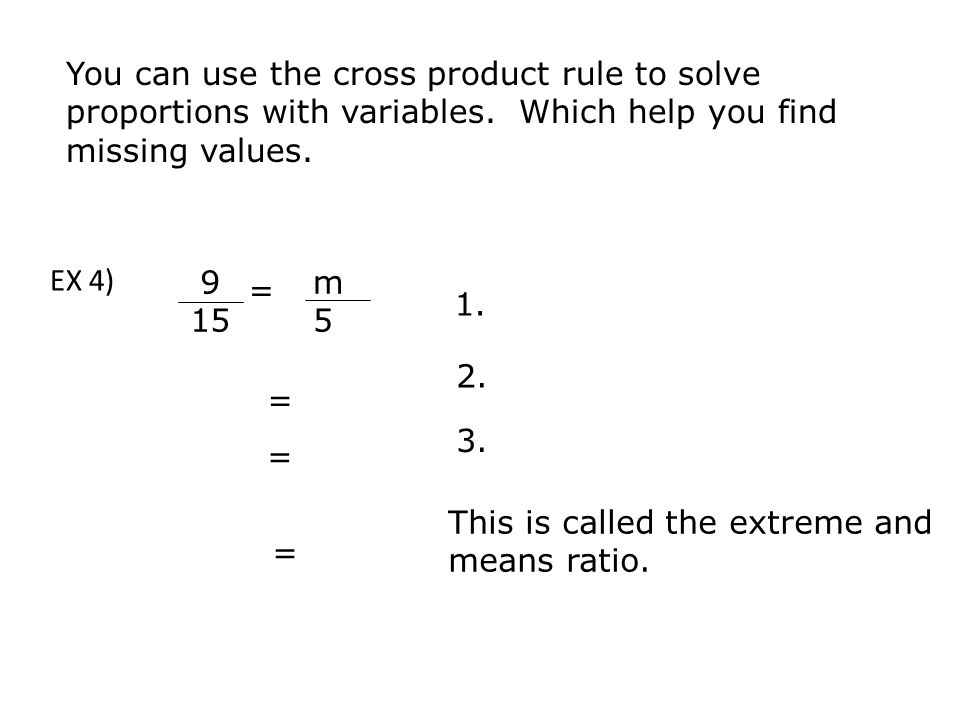 You can use the cross product rule to solve proportions with variables.