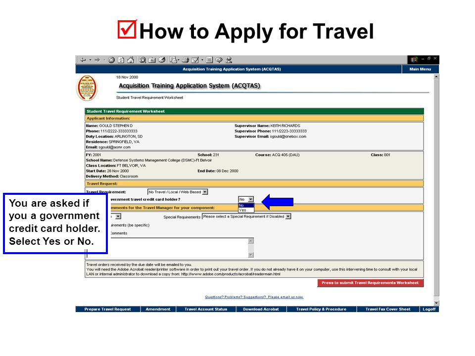  How to Apply for Travel You are asked if you a government credit card holder. Select Yes or No.
