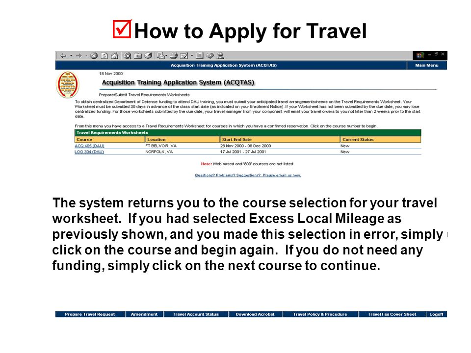  How to Apply for Travel The system returns you to the course selection for your travel worksheet.
