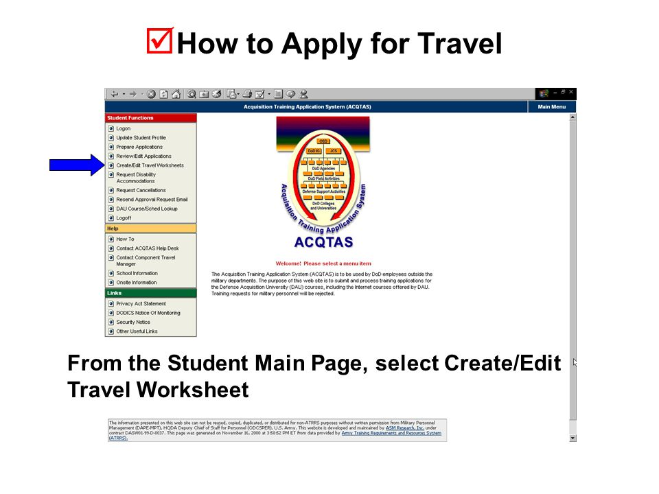  How to Apply for Travel From the Student Main Page, select Create/Edit Travel Worksheet