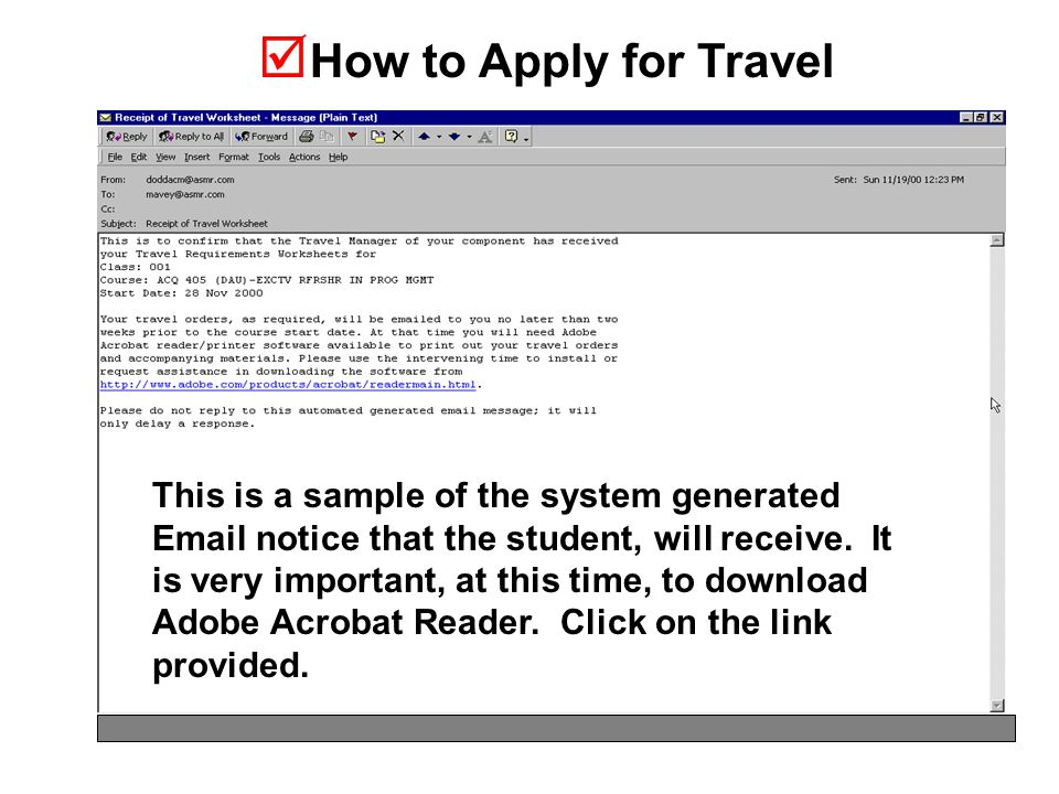 How to Apply for Travel This is a sample of the system generated  notice that the student, will receive.