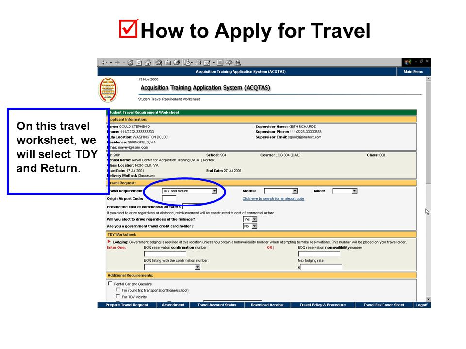  How to Apply for Travel On this travel worksheet, we will select TDY and Return.