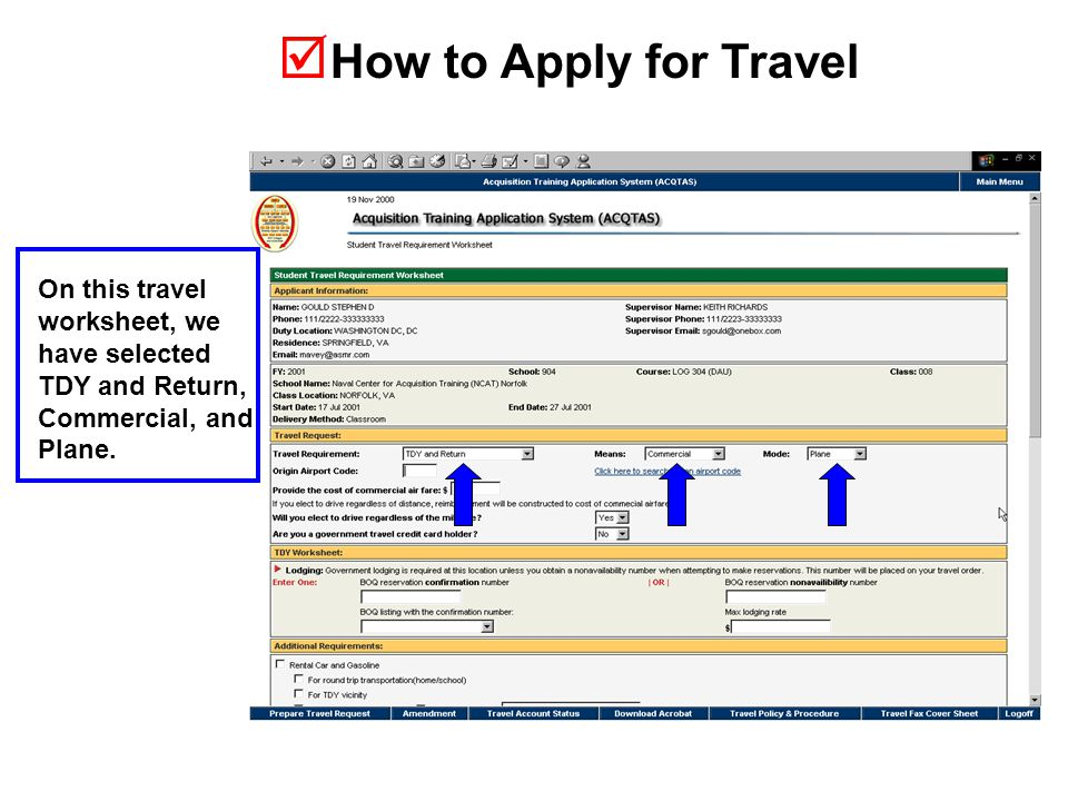  How to Apply for Travel On this travel worksheet, we have selected TDY and Return, Commercial, and Plane.