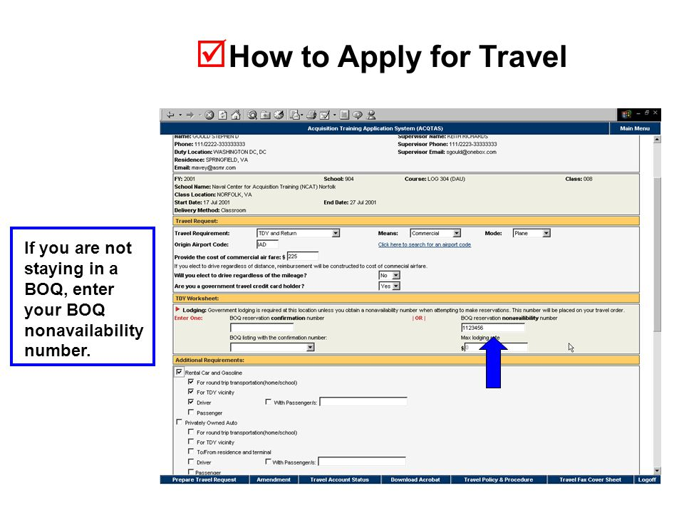  How to Apply for Travel If you are not staying in a BOQ, enter your BOQ nonavailability number.