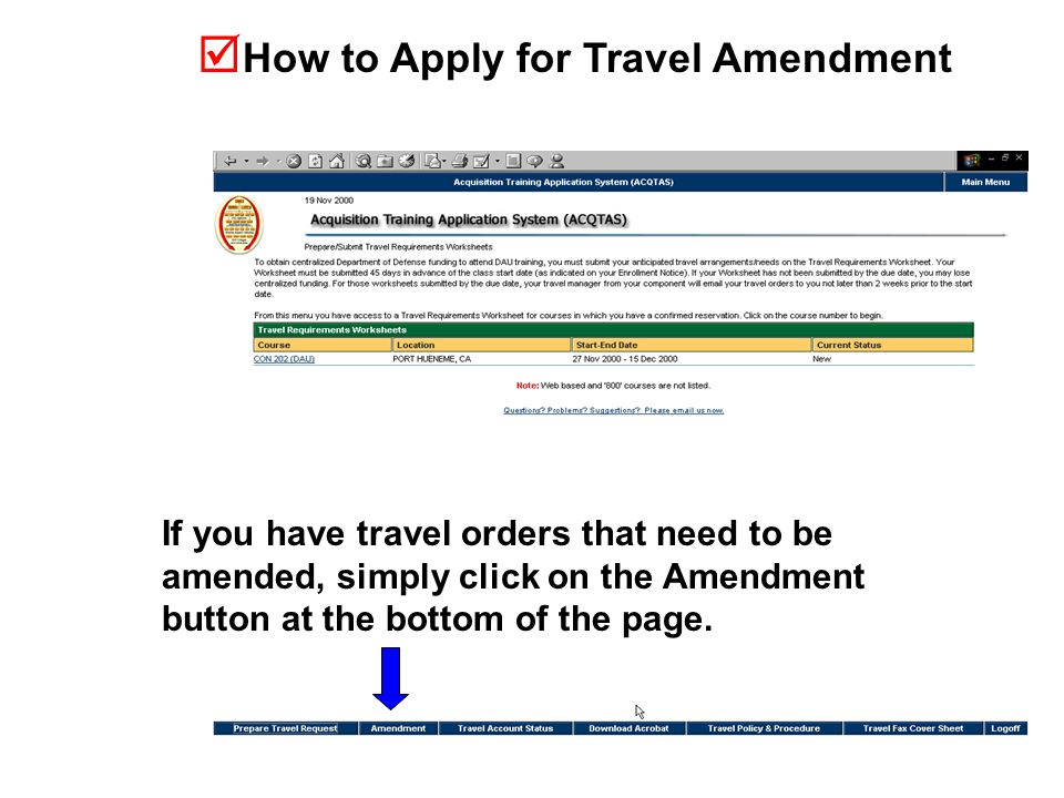  How to Apply for Travel Amendment If you have travel orders that need to be amended, simply click on the Amendment button at the bottom of the page.