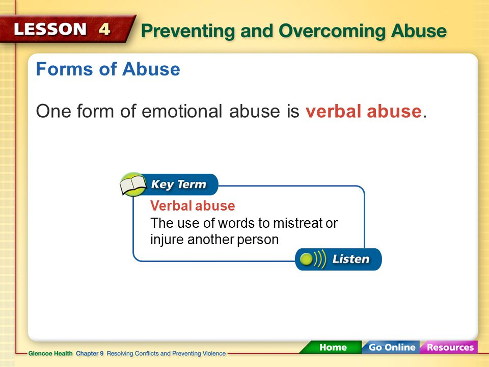 Forms of Abuse Emotional abuse can leave the victim emotionally scarred.