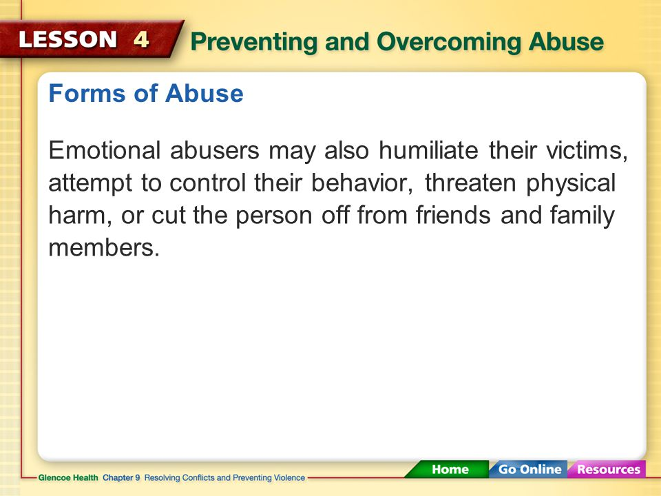 Forms of Abuse One form of emotional abuse is verbal abuse.
