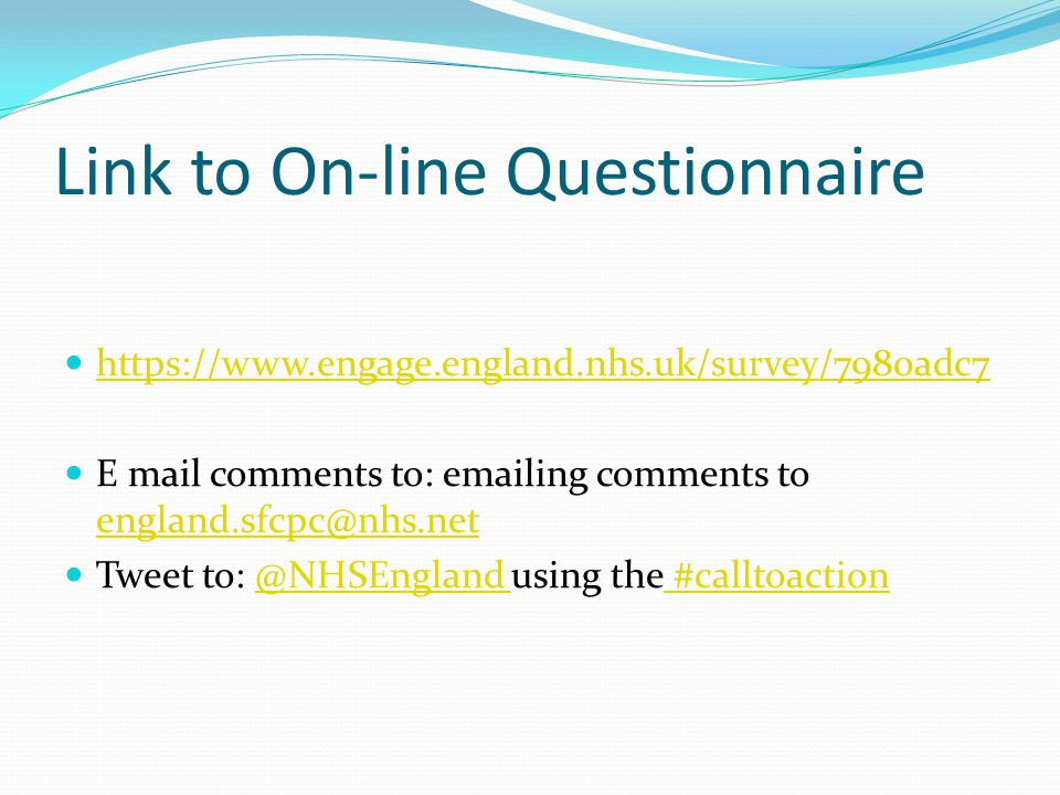 Link to On-line Questionnaire   E mail comments to:  ing comments to  Tweet using the #calltoaction