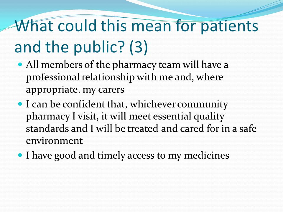What could this mean for patients and the public.