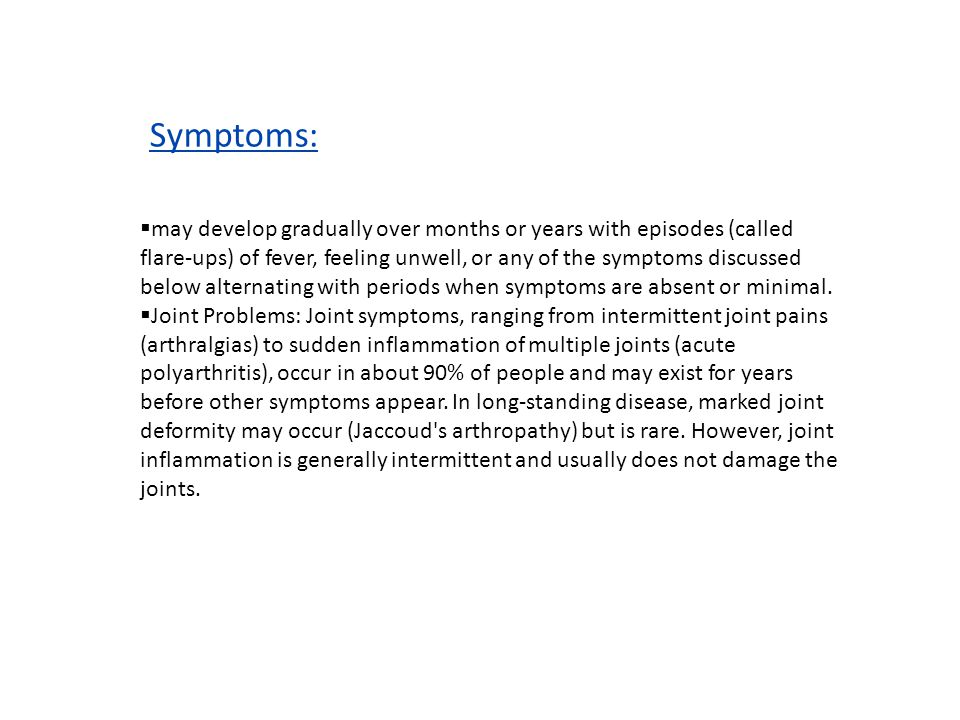 Sle systemic lupus erythematosus systemic lupus erythematosus 5 may develop gradually over months or years with episodes called flare ups of fever feeling unwell or any of the symptoms discussed below publicscrutiny Images