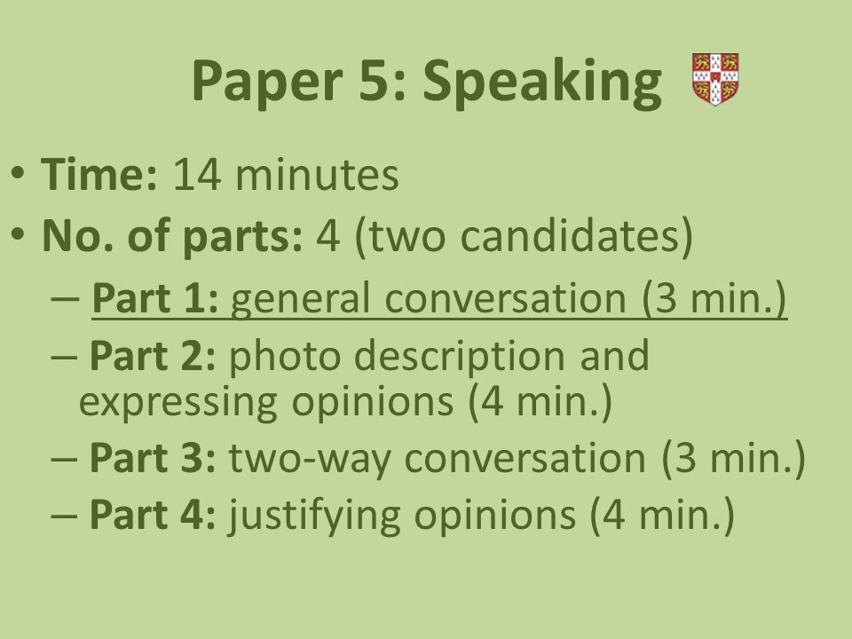 Paper 5: Speaking Time: 14 minutes No.