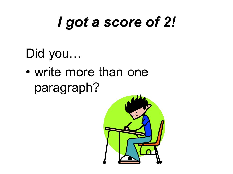 I got a score of 2! Did you… write more than one paragraph