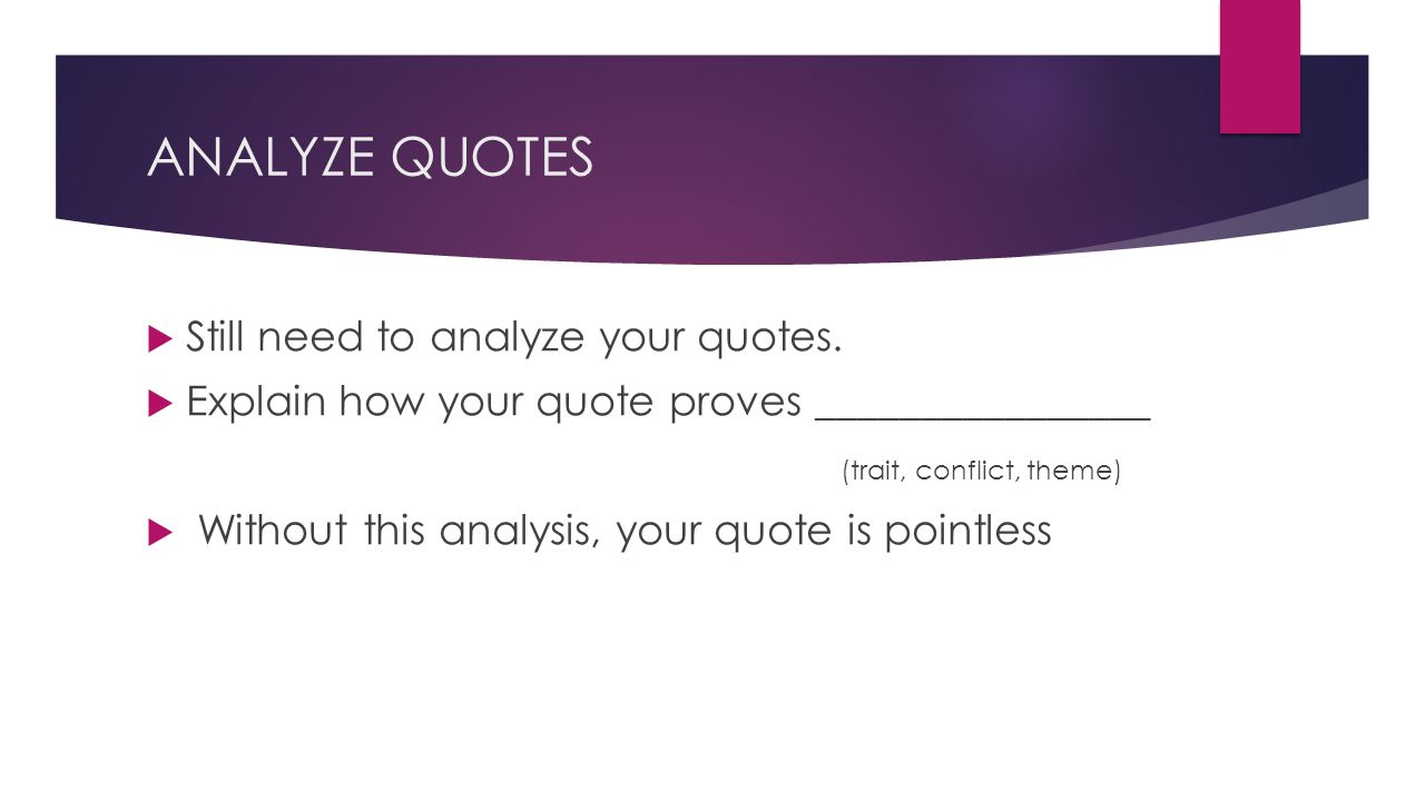 ANALYZE QUOTES  Still need to analyze your quotes.