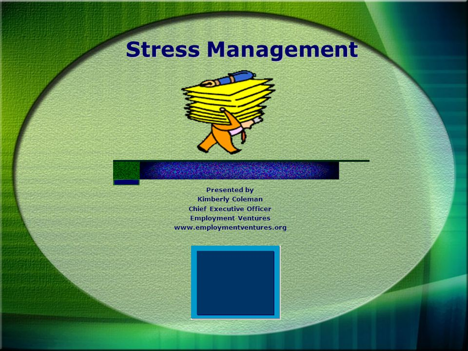 Stress Management Presented By Kimberly Coleman Chief Executive