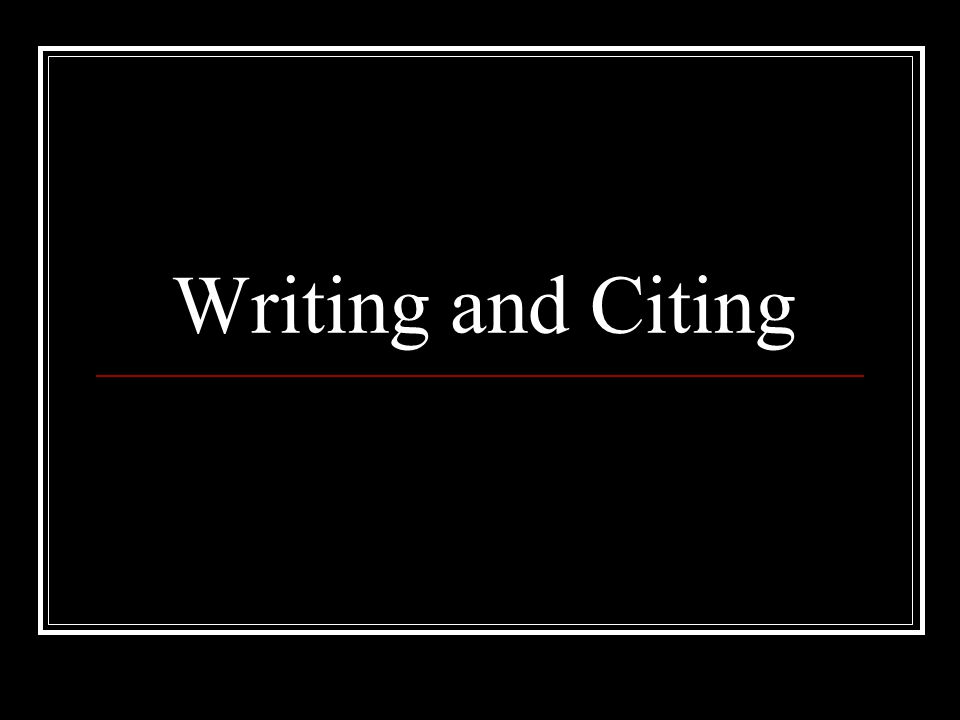 Writing and Citing
