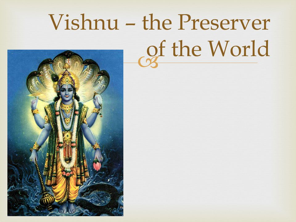  Vishnu – the Preserver of the World