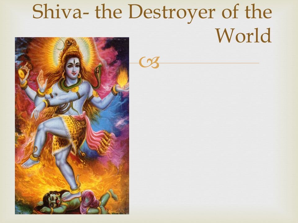  Shiva- the Destroyer of the World