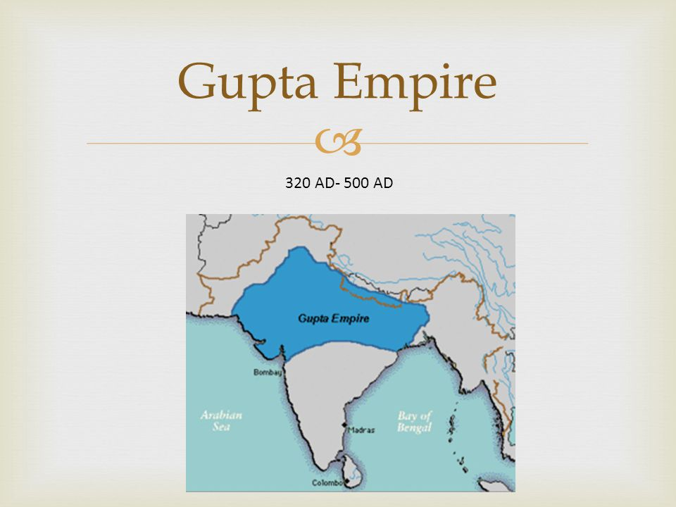  Gupta Empire 320 AD- 500 AD