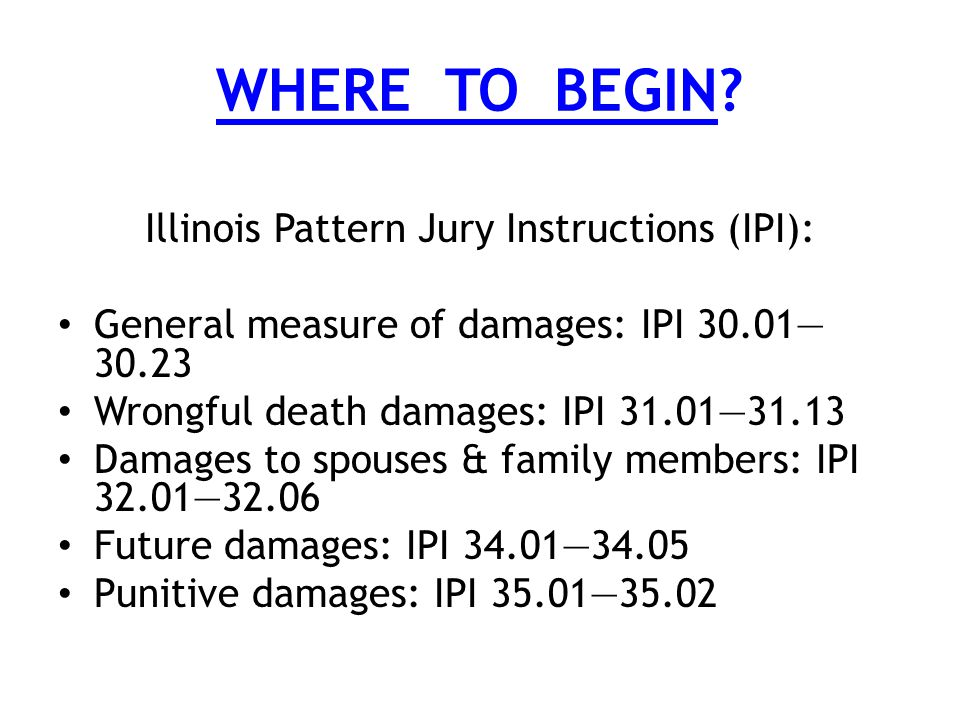 DAMAGES WHAT WHEN HOW Judge Lynn M Egan Judge Michael R Simple Illinois Pattern Jury Instructions Civil