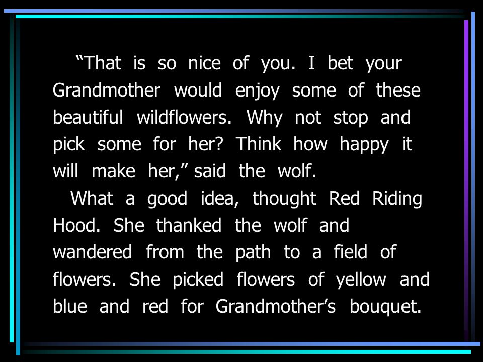 That is so nice of you. I bet your Grandmother would enjoy some of these beautiful wildflowers.