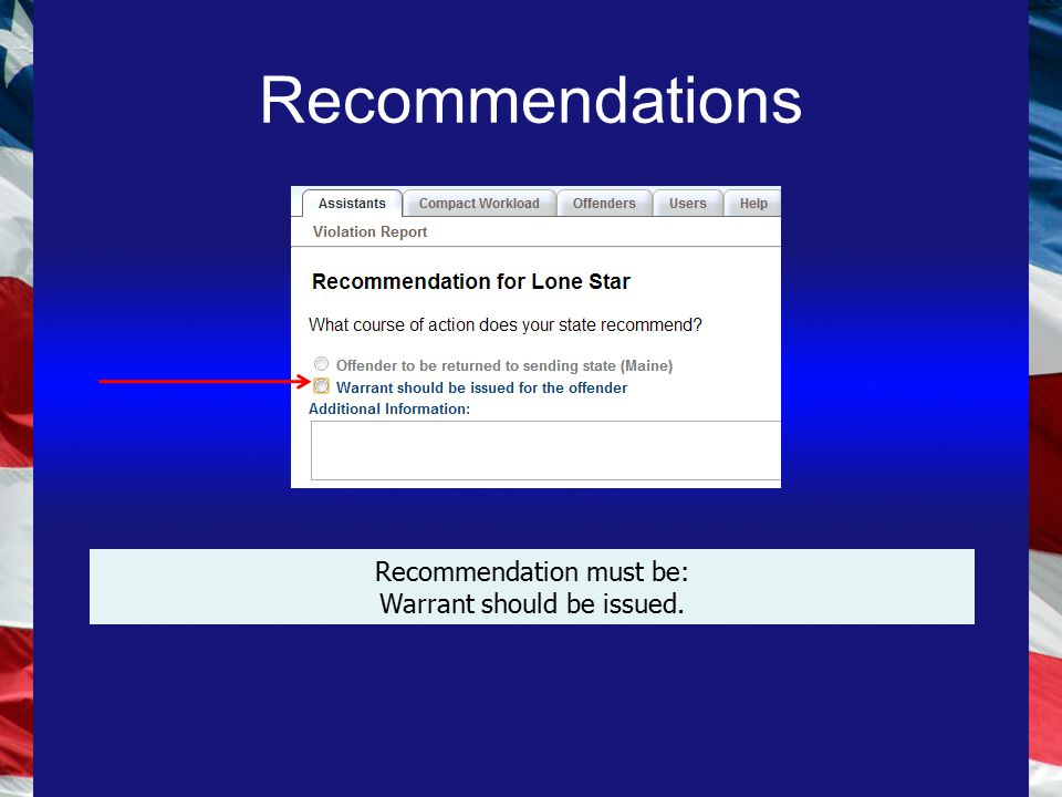 Recommendations Recommendation must be: Warrant should be issued.
