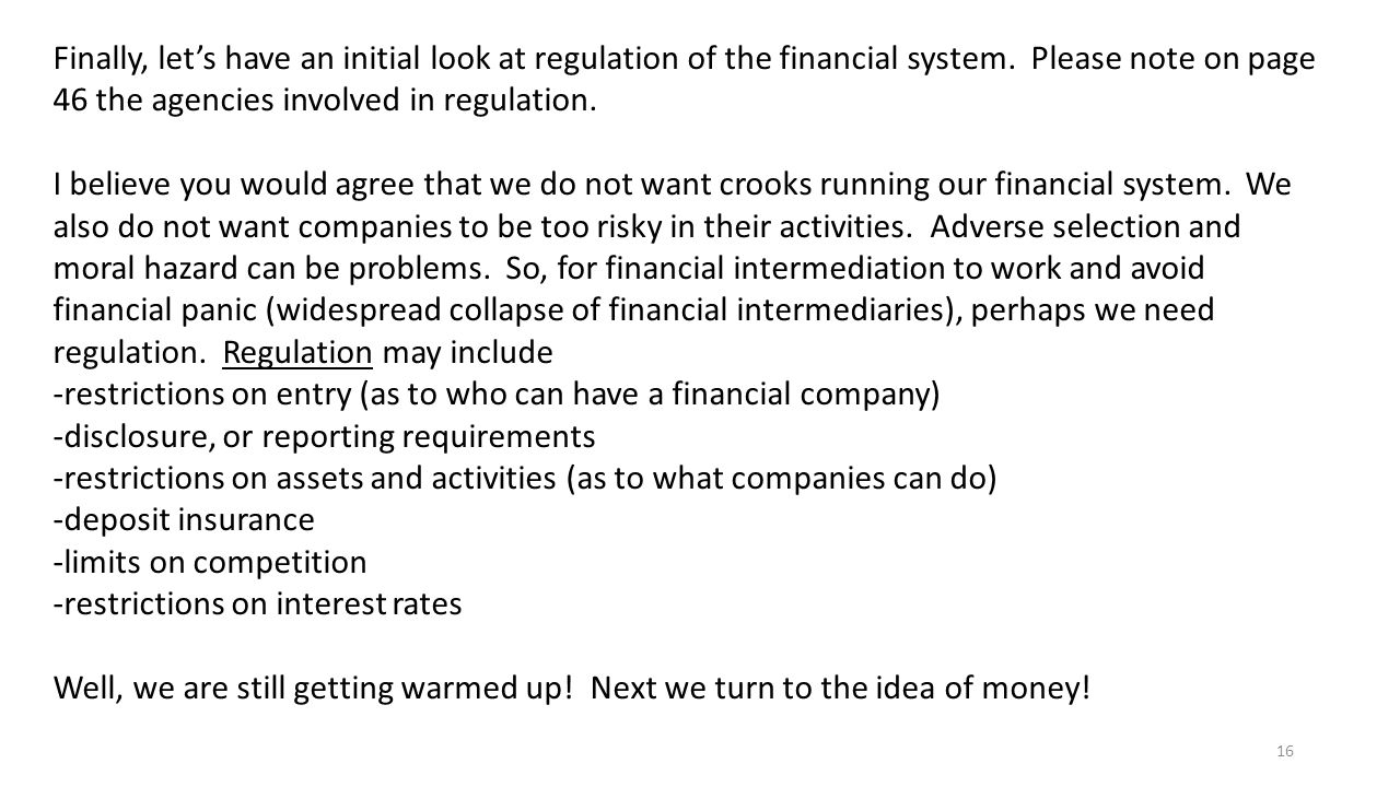 16 Finally, let's have an initial look at regulation of the financial system.