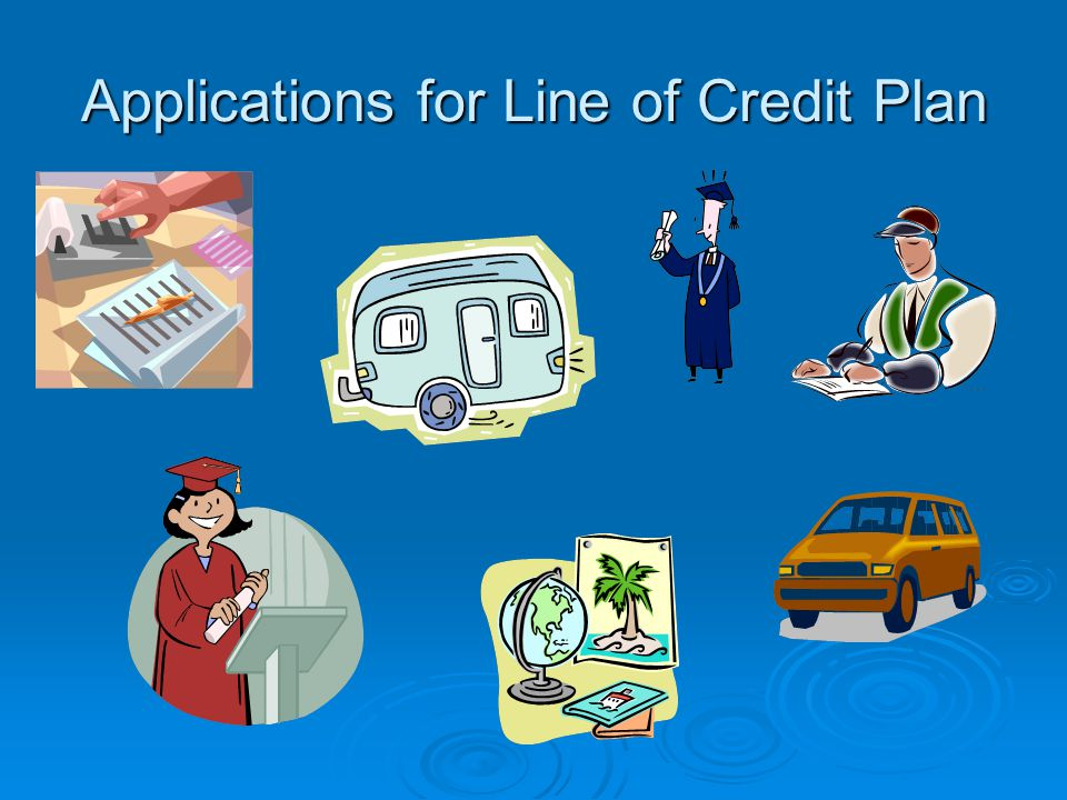 Applications for Line of Credit Plan