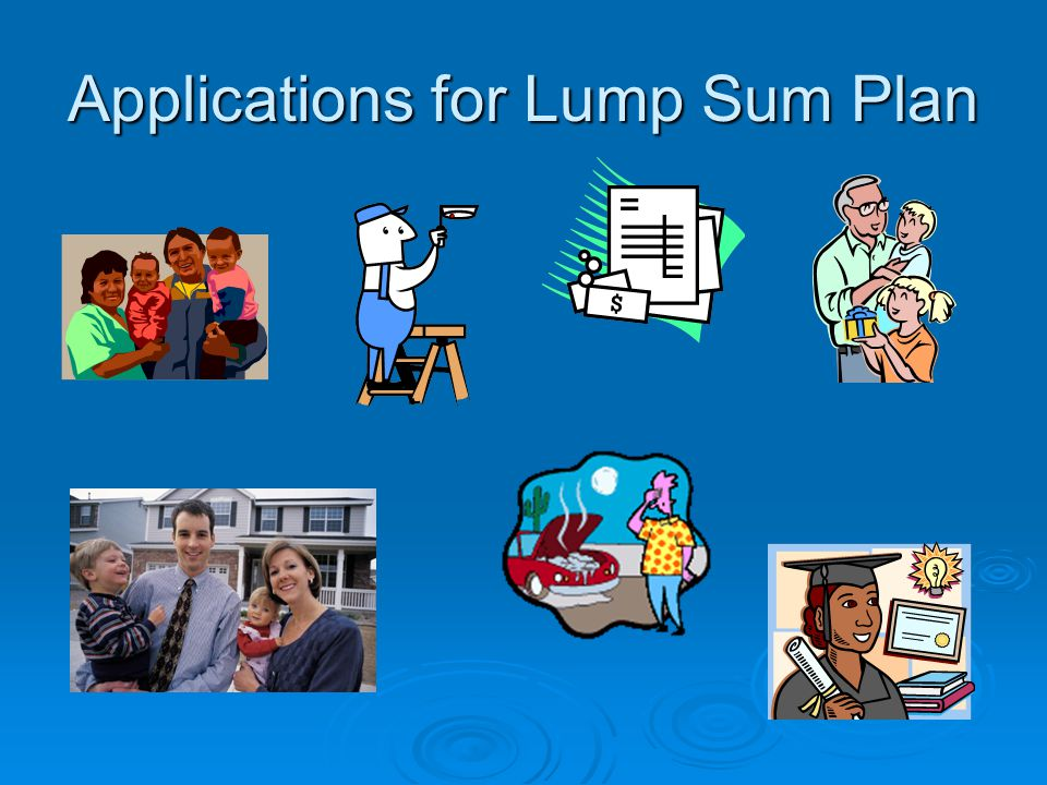 Applications for Lump Sum Plan