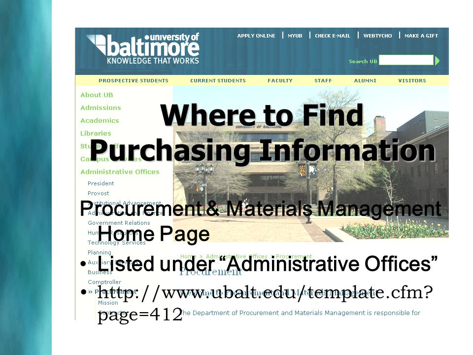 Where to Find Purchasing Information Procurement & Materials Management Home Page Listed under Administrative Offices