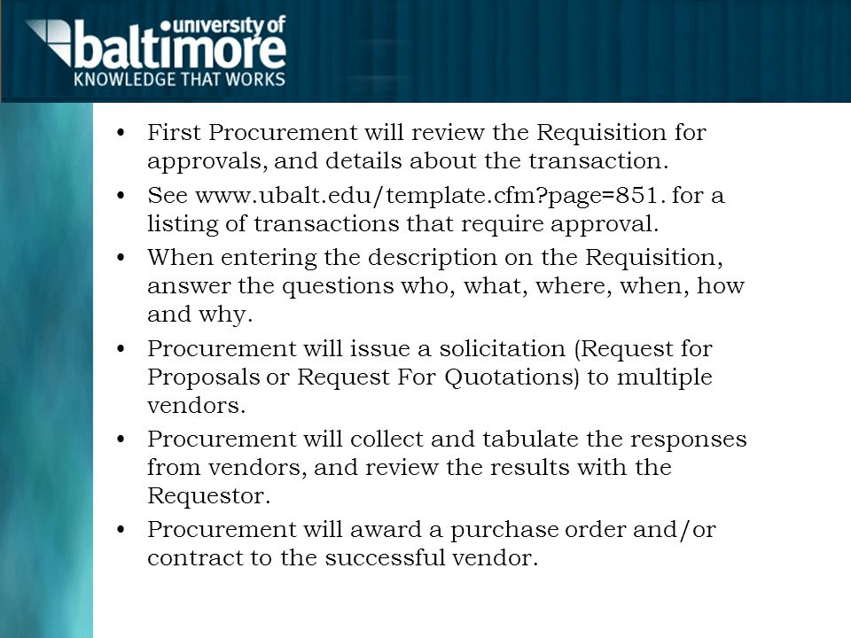 First Procurement will review the Requisition for approvals, and details about the transaction.