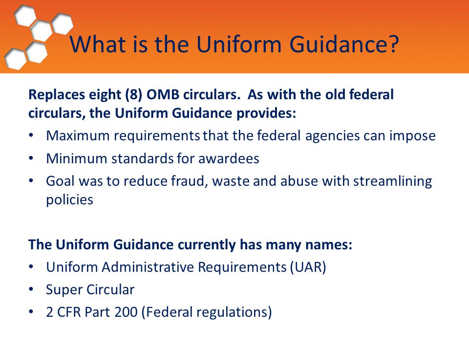 What is the Uniform Guidance. Replaces eight (8) OMB circulars.