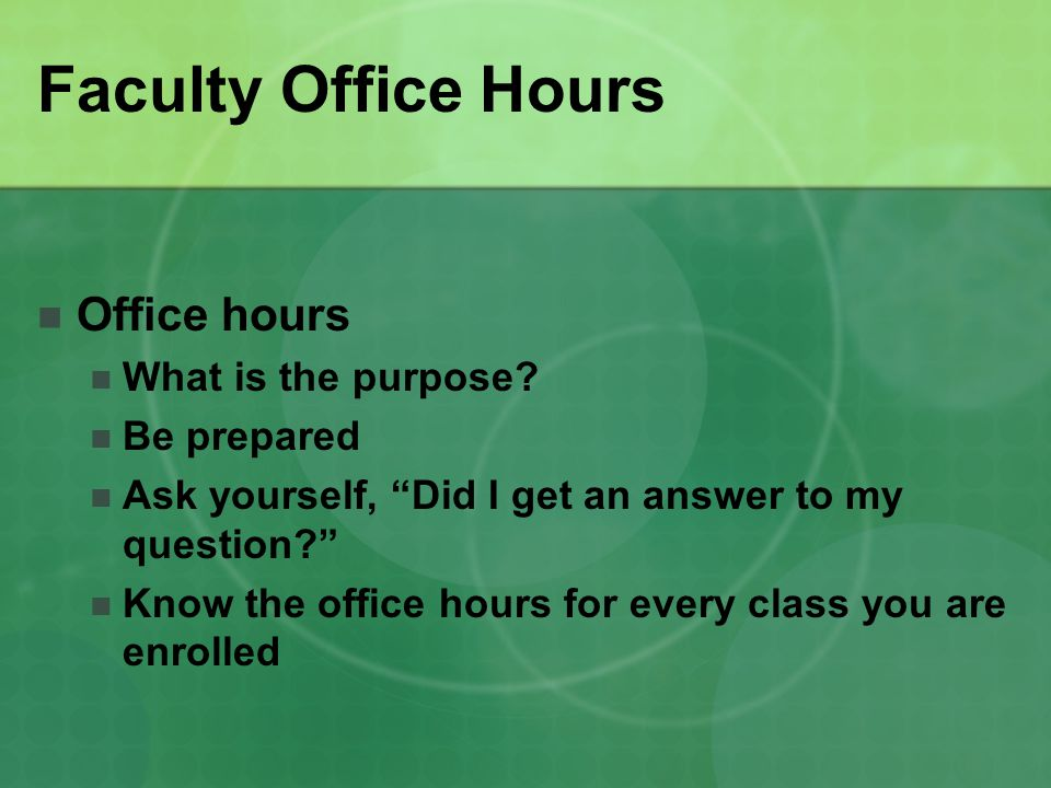 Faculty Office Hours Office hours What is the purpose.