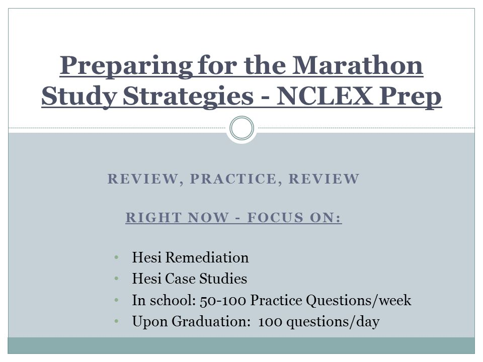 REVIEW PRACTICE REVIEW RIGHT NOW FOCUS ON Hesi