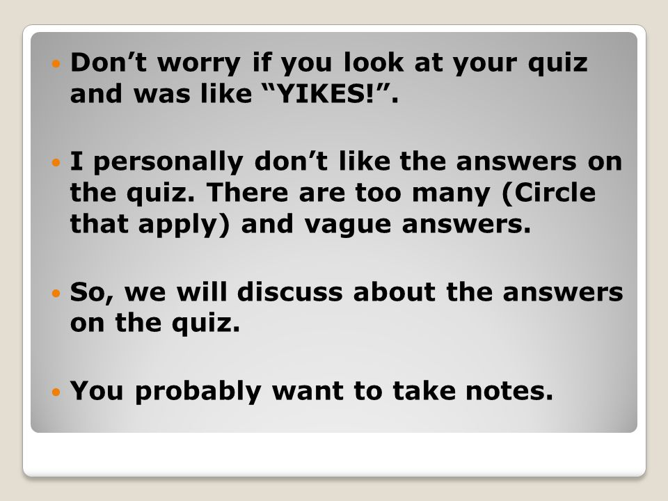 Don't worry if you look at your quiz and was like YIKES! .