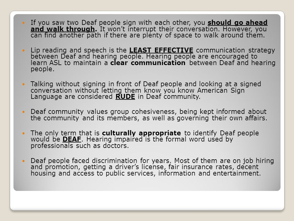 If you saw two Deaf people sign with each other, you should go ahead and walk through.