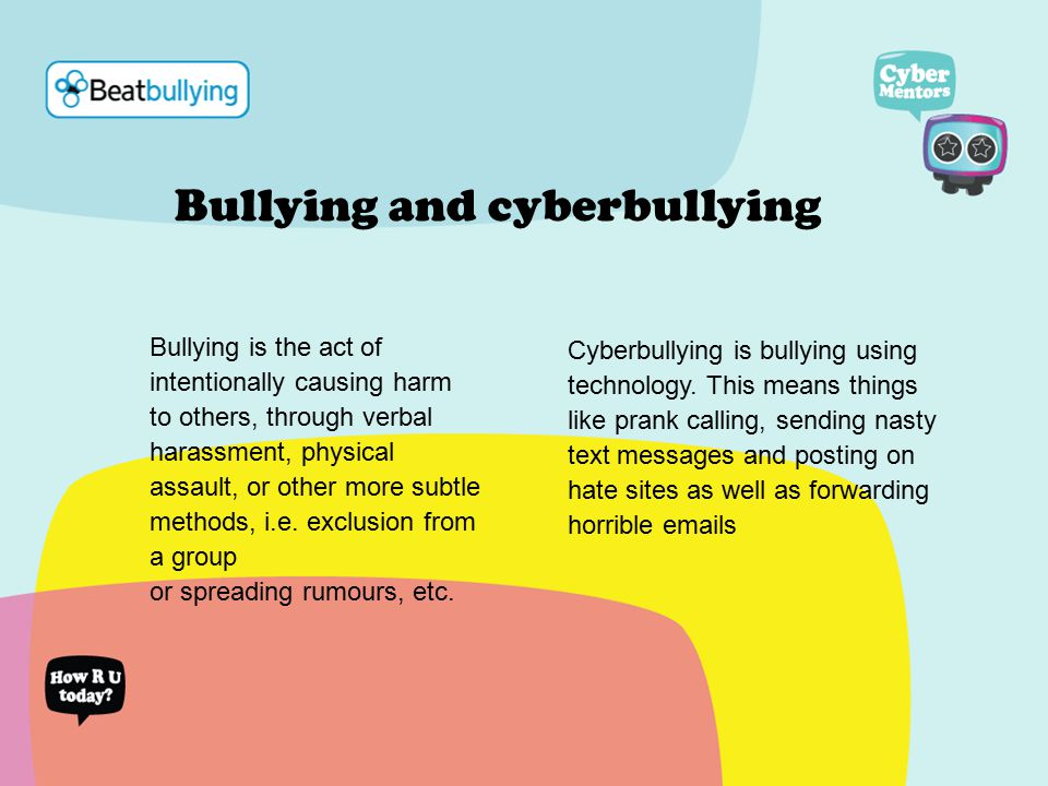 Bullying is the act of intentionally causing harm to others, through verbal harassment, physical assault, or other more subtle methods, i.e.