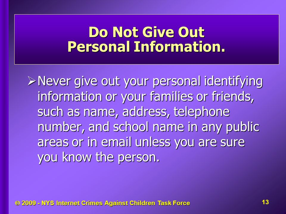  NYS Internet Crimes Against Children Task Force Do Not Give Out Personal Information.