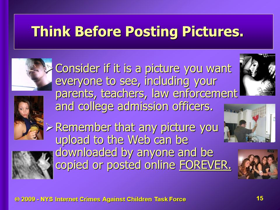  NYS Internet Crimes Against Children Task Force Think Before Posting Pictures.