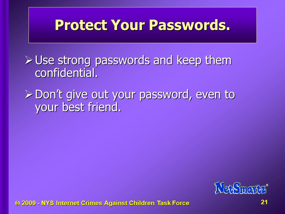  NYS Internet Crimes Against Children Task Force Protect Your Passwords.