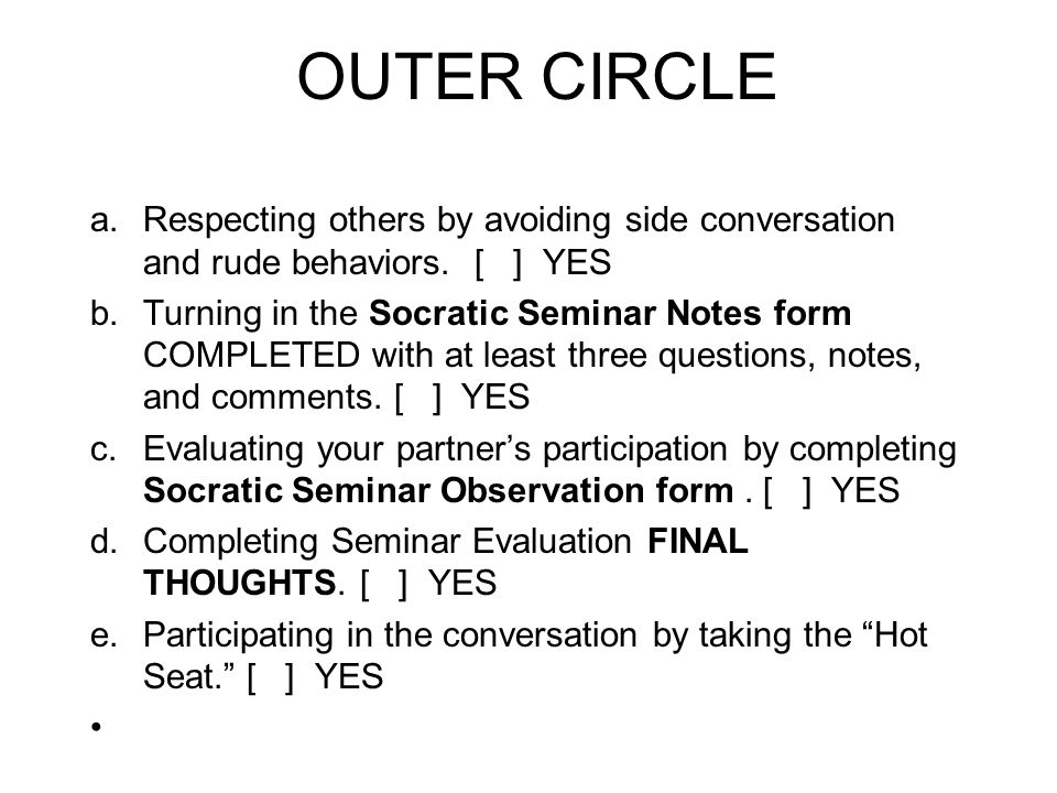 OUTER CIRCLE a.Respecting others by avoiding side conversation and rude behaviors.