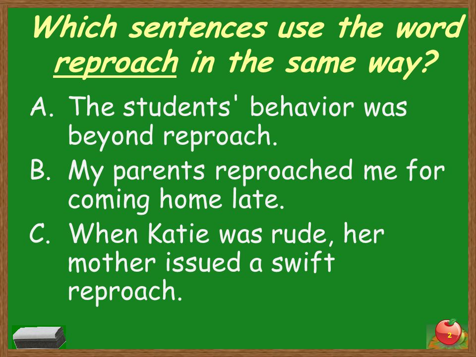 Multiple Meaning Words  Which sentences use the word reproach in the