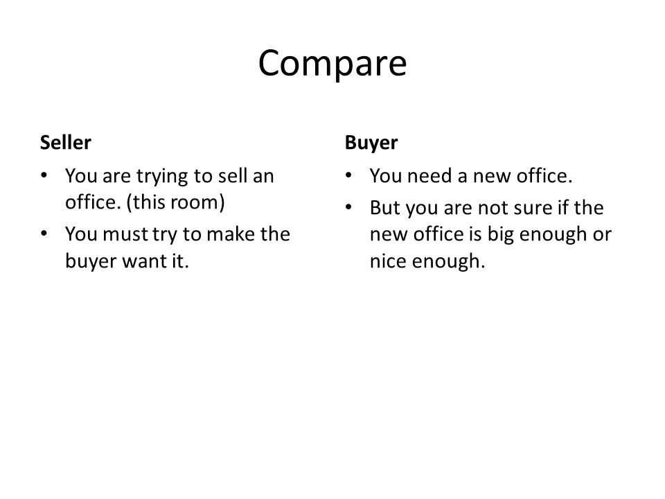 Compare Seller You are trying to sell an office.