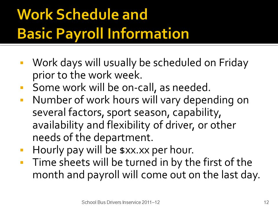  Work days will usually be scheduled on Friday prior to the work week.