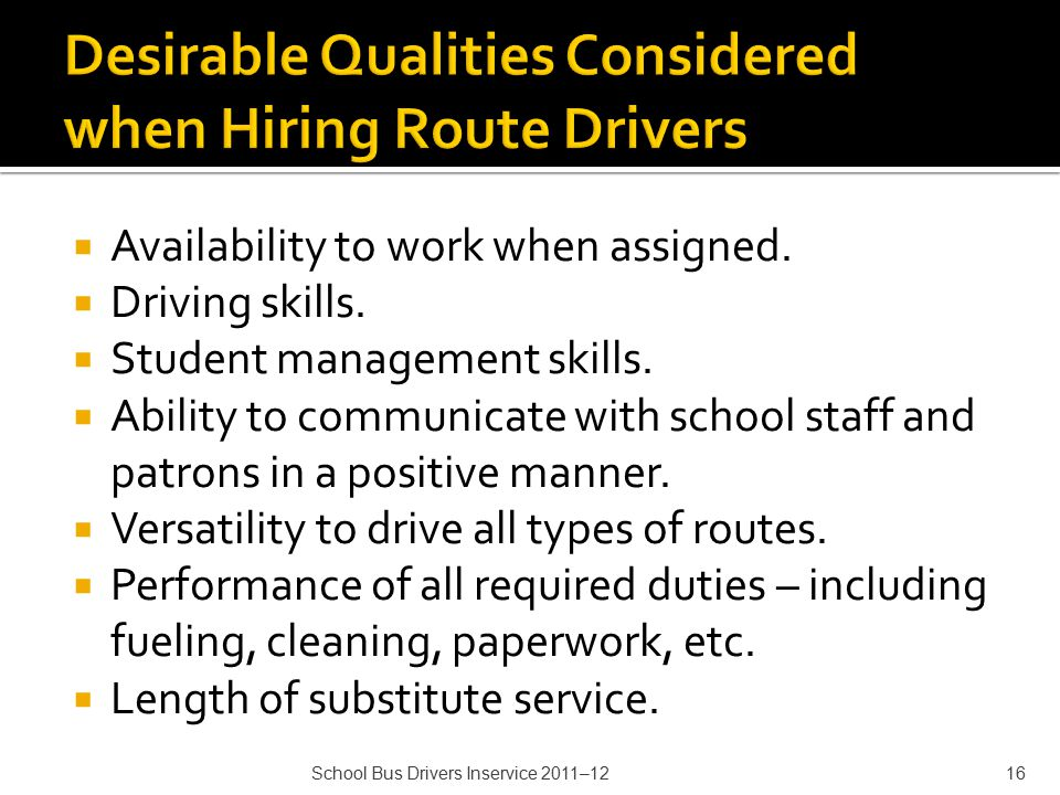  Availability to work when assigned.  Driving skills.