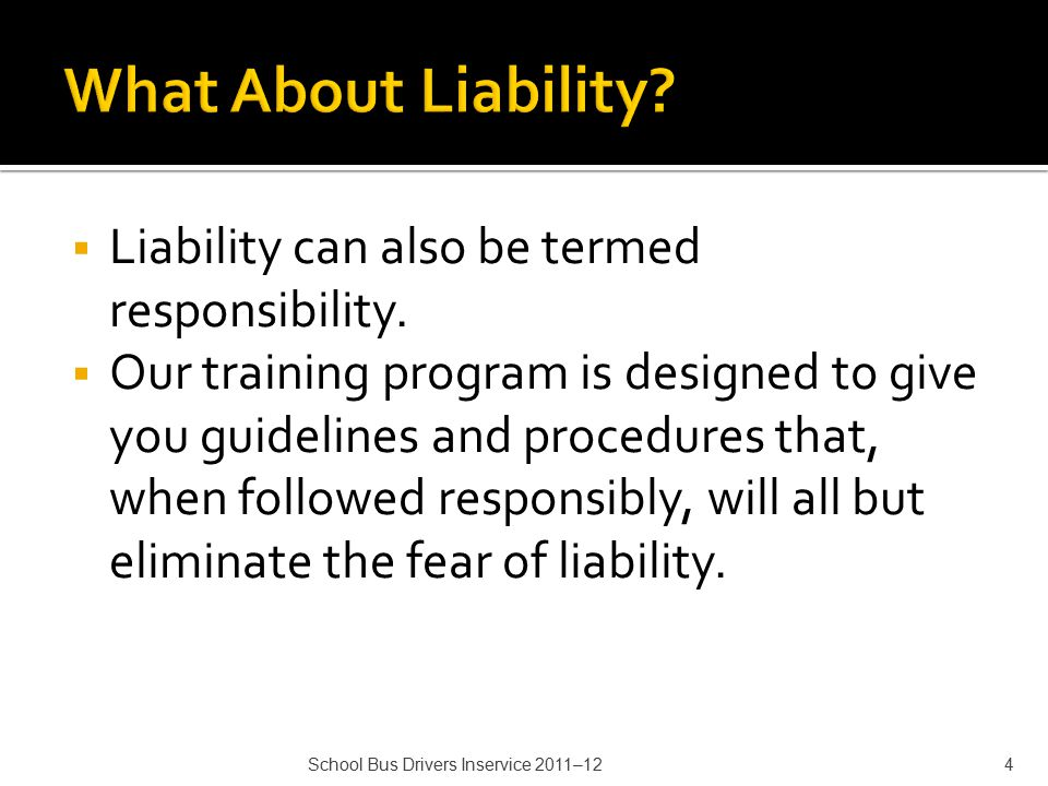  Liability can also be termed responsibility.