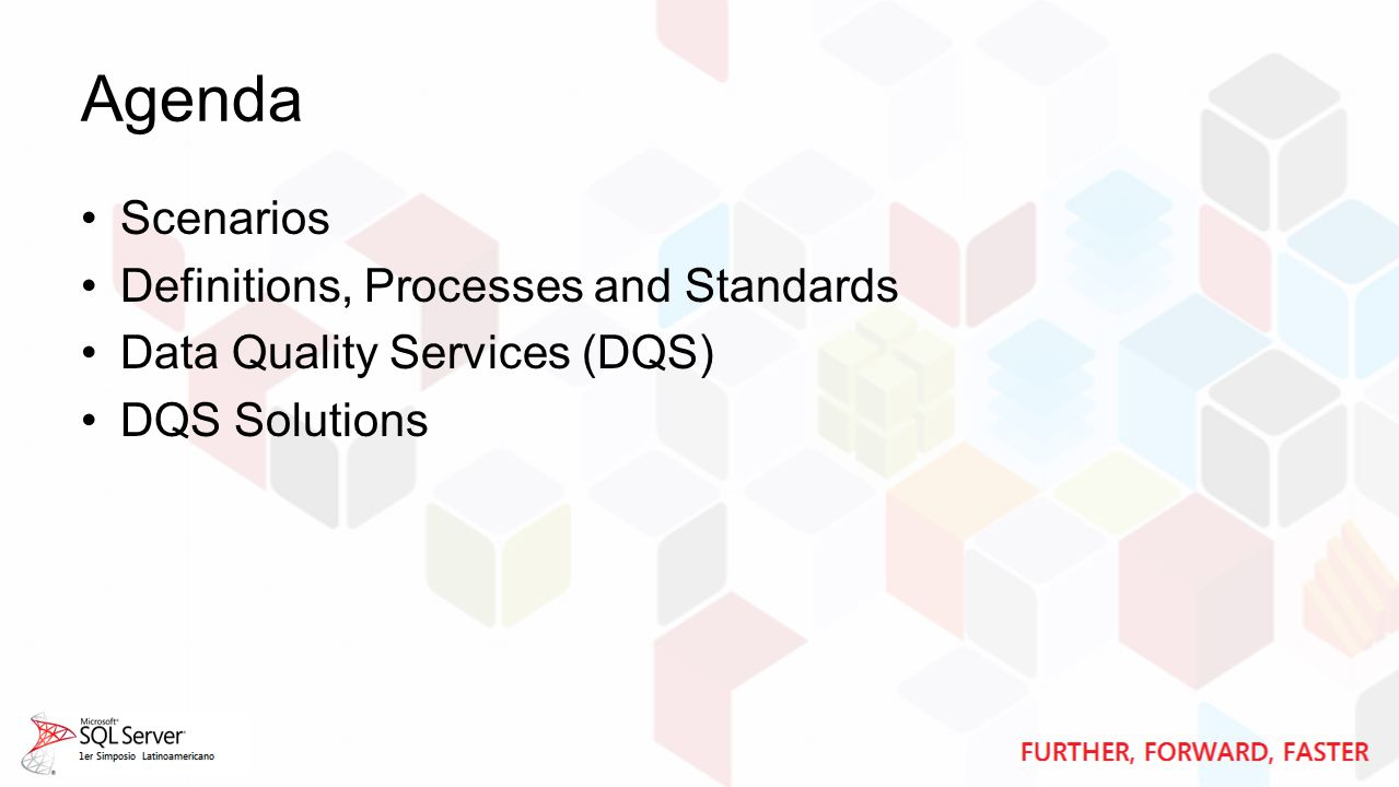 Agenda Scenarios Definitions, Processes and Standards Data Quality Services (DQS) DQS Solutions